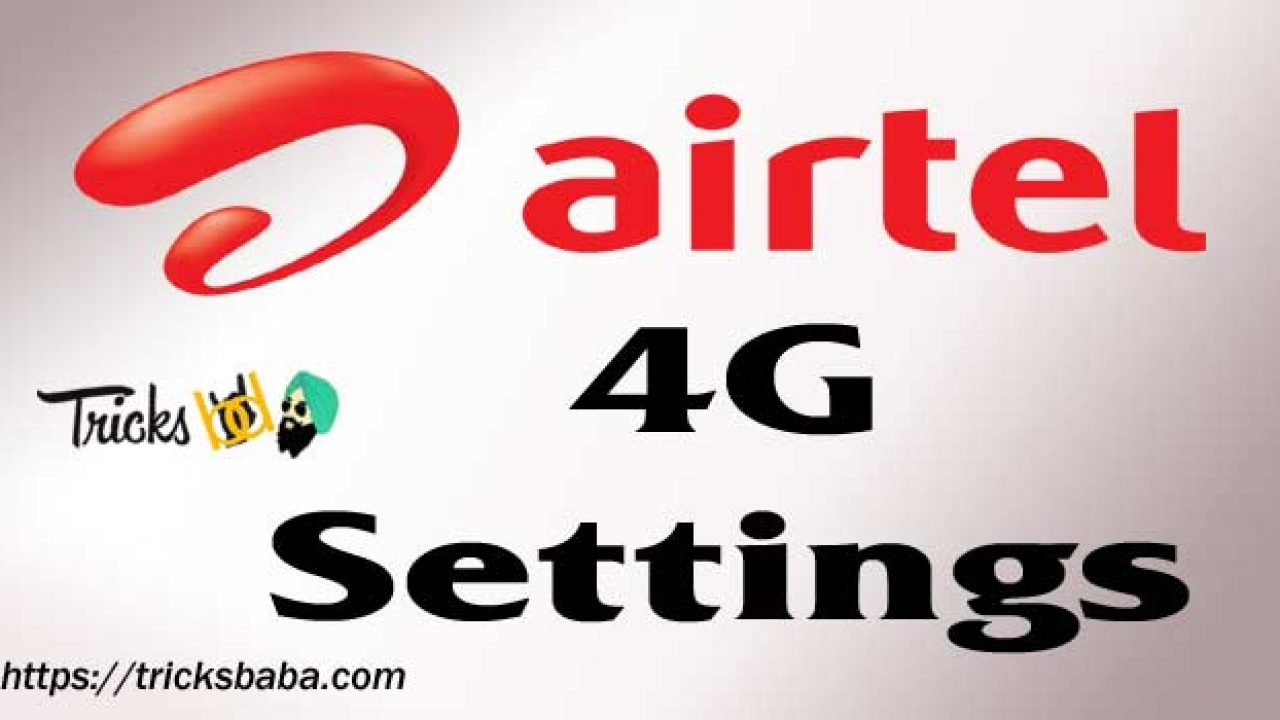 How To Activate Airtel 4G Apn settings - TricksBaba